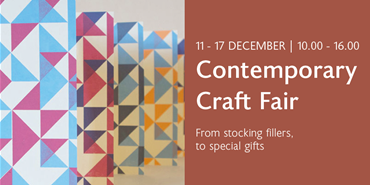 Contemporary Craft Fair 11 - 17 December