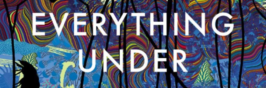 The cover of Everything Under, by Daisy Johnson