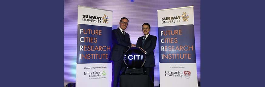 Chancellor of Lancaster University the Rt Hon Alan Milburn (left) and Sunway University Chancellor Tan Sri Dr Jeffrey Cheah launch the Future Cities Research Institute in Malaysia