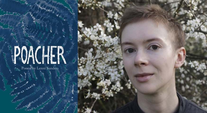 Lenni Sanders, poacher, poetry