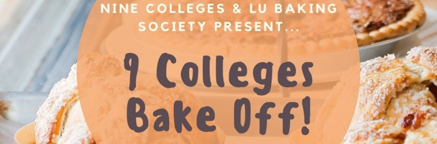 photos of Danish pastries in the background. Light orange circle in the foreground containing the words 'Nine Colleges & LU Baking Society Present...9 Colleges Bake Off!